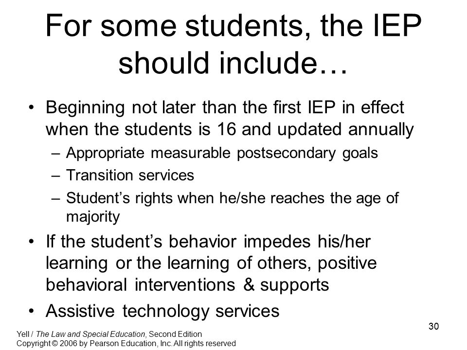 For some students, the IEP should include…