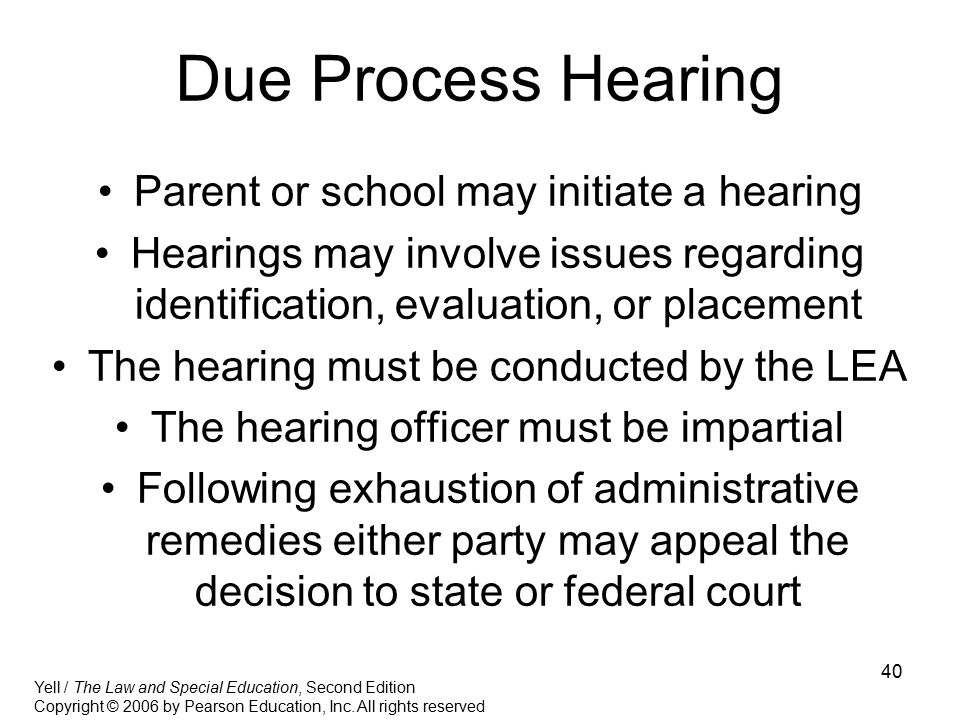 Due Process Hearing Parent or school may initiate a hearing