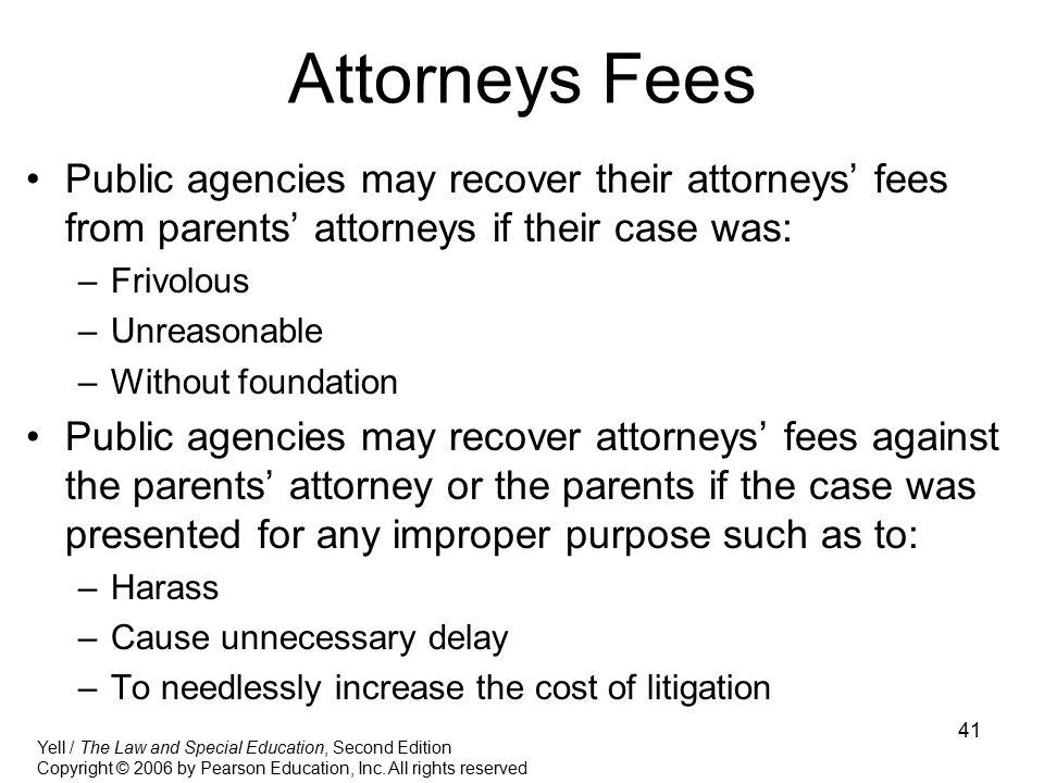 Attorneys Fees Public agencies may recover their attorneys' fees from parents' attorneys if their case was: