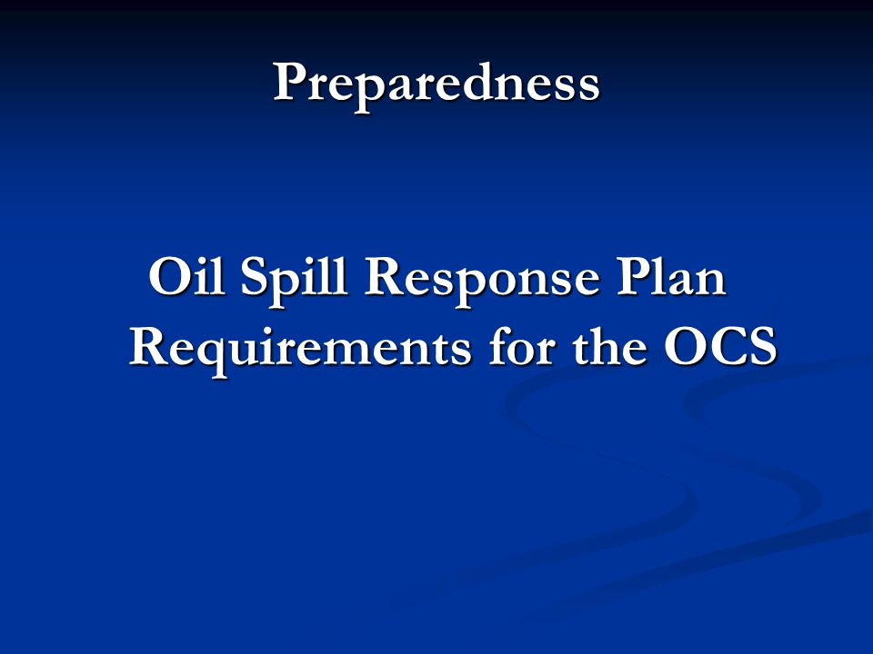 Oil Spill Response Plan Requirements for the OCS