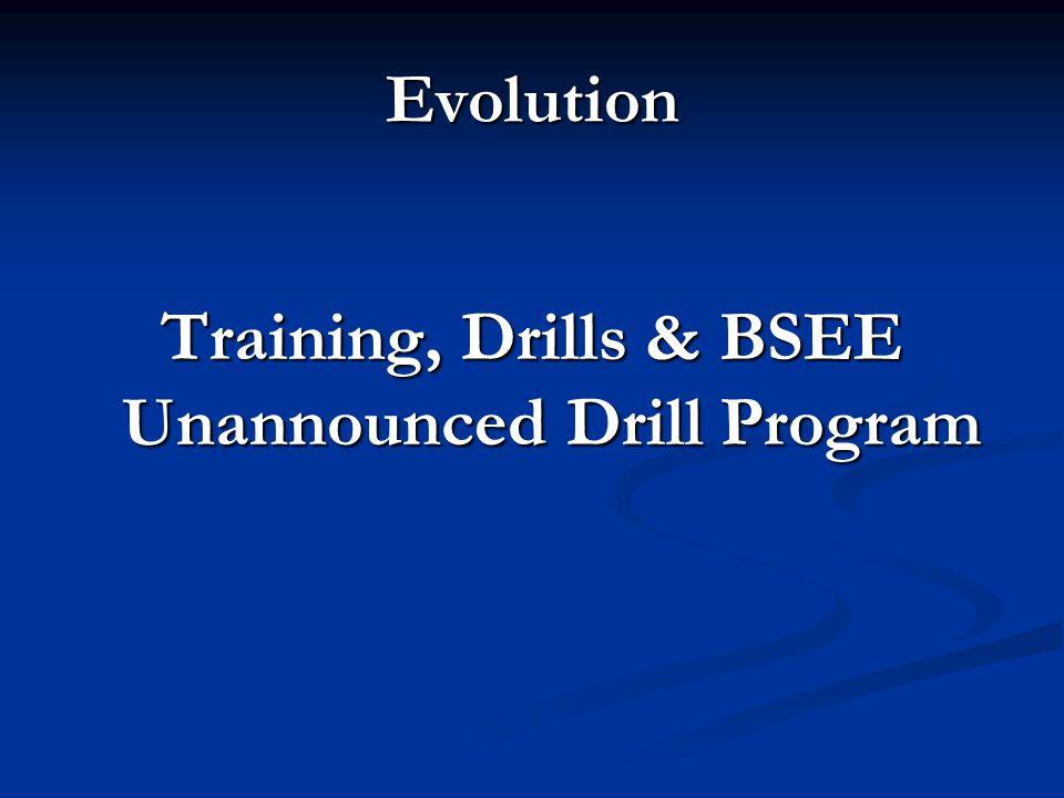 Training, Drills & BSEE Unannounced Drill Program