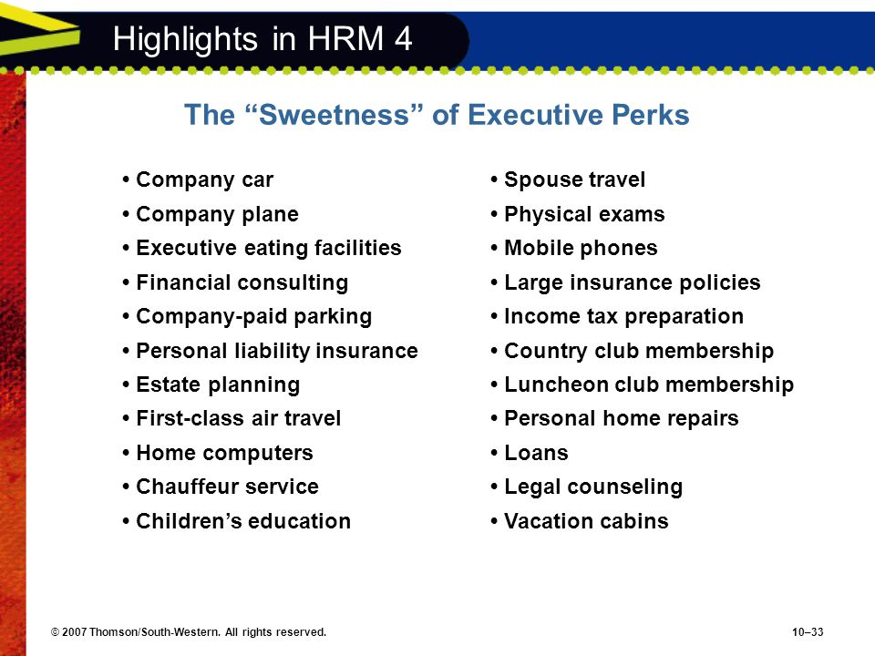 Highlights in HRM 4 The Sweetness of Executive Perks • Company car