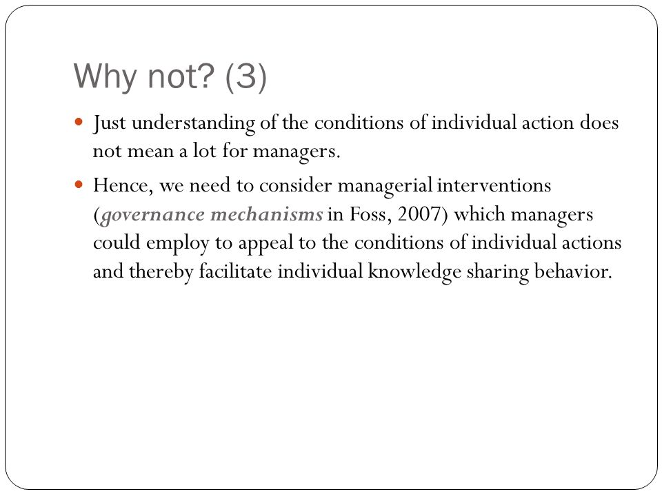 Why not (3) Just understanding of the conditions of individual action does not mean a lot for managers.