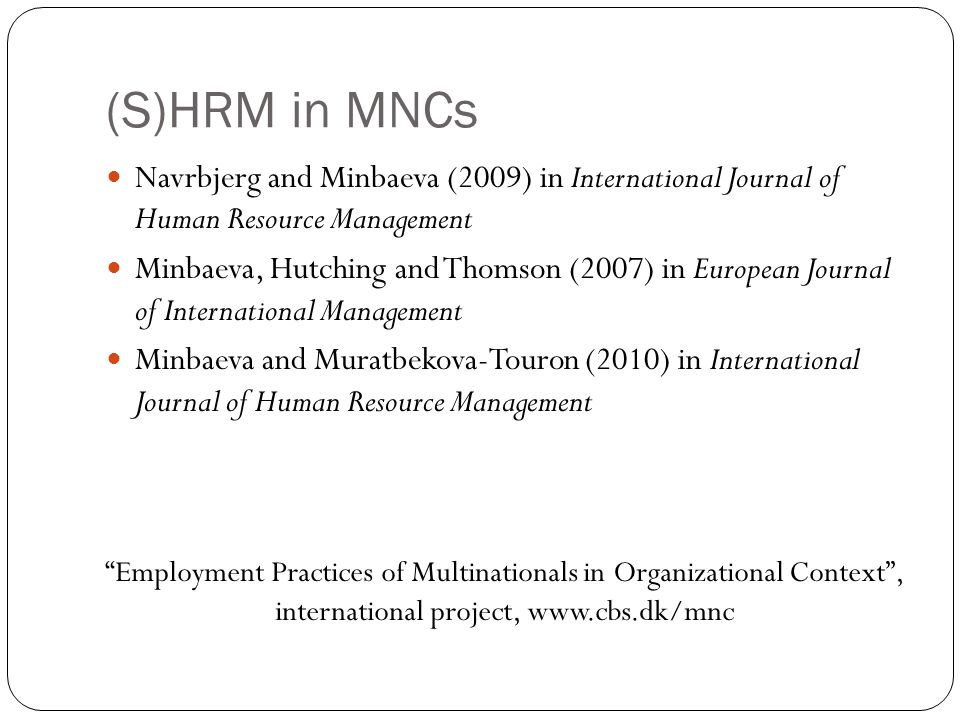 (S)HRM in MNCs Navrbjerg and Minbaeva (2009) in International Journal of Human Resource Management.