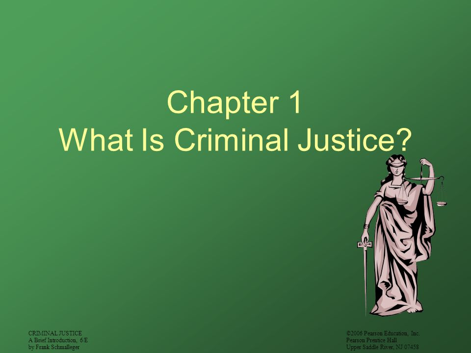 Chapter 1 What Is Criminal Justice