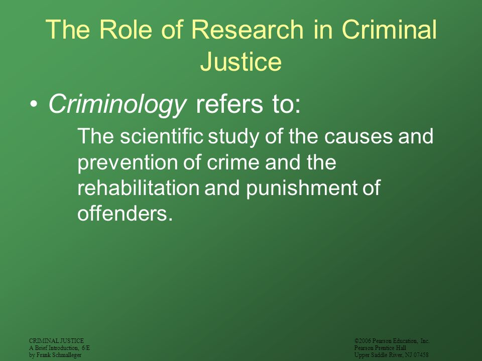 The Role of Research in Criminal Justice