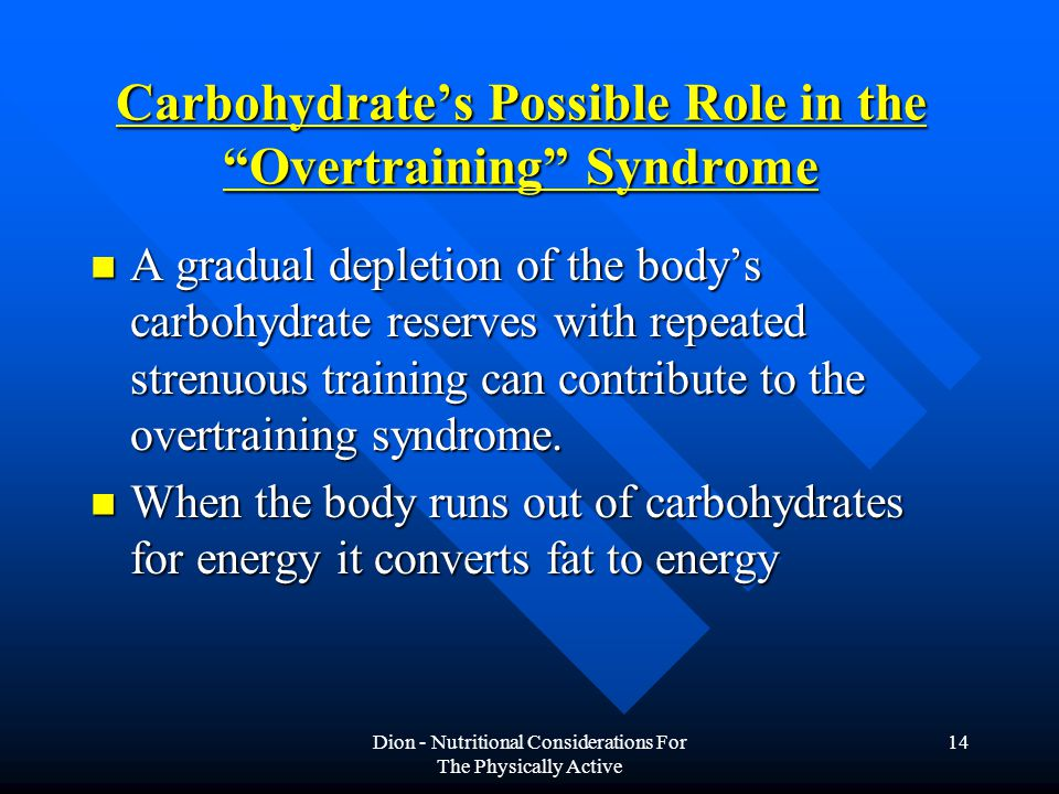 Carbohydrate's Possible Role in the Overtraining Syndrome