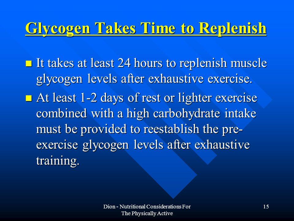 Glycogen Takes Time to Replenish