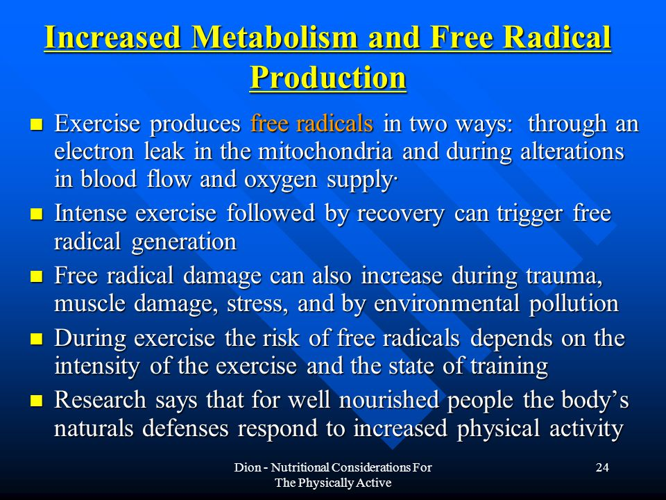 Increased Metabolism and Free Radical Production