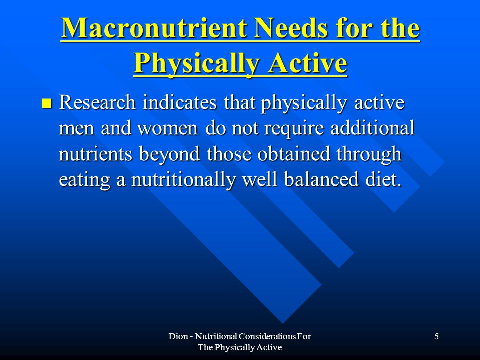 Macronutrient Needs for the Physically Active