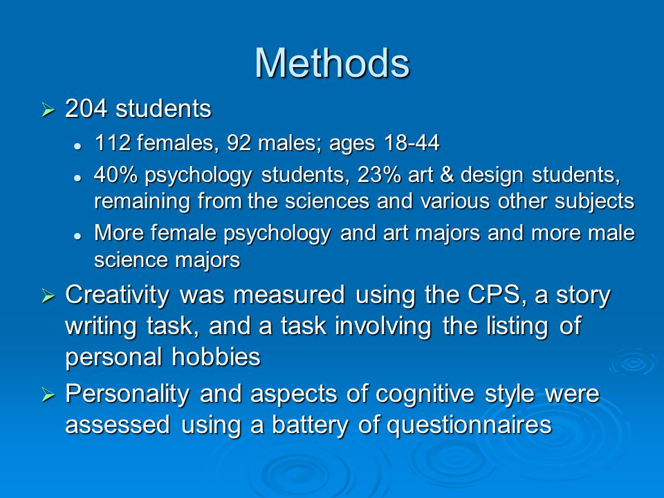 Methods 204 students. 112 females, 92 males; ages 18-44.