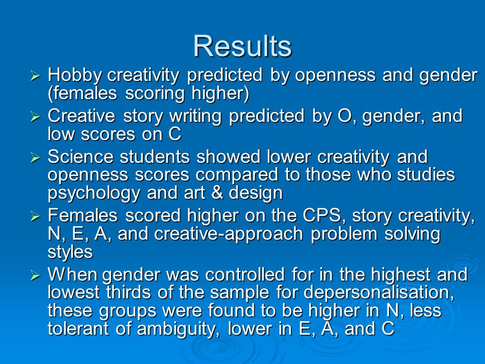 Results Hobby creativity predicted by openness and gender (females scoring higher)