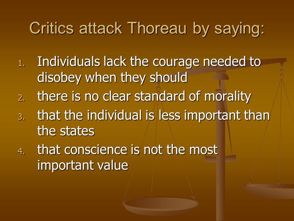 Critics attack Thoreau by saying:
