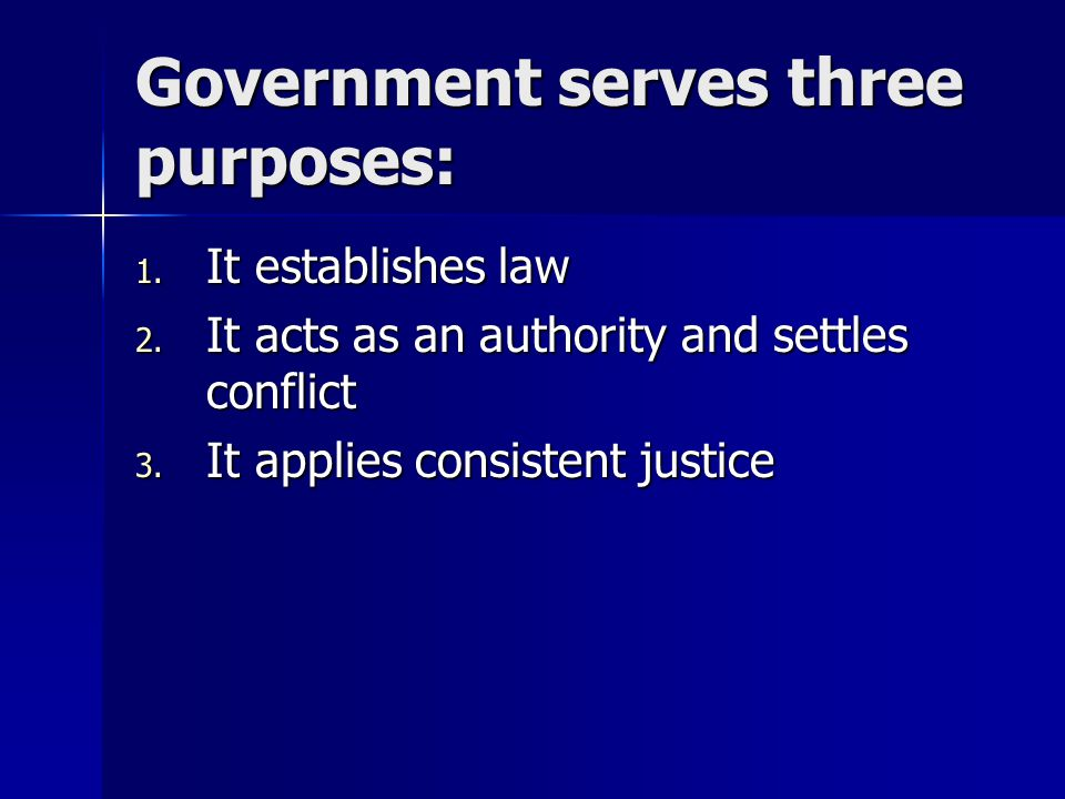 Government serves three purposes: