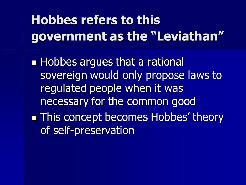 Hobbes refers to this government as the Leviathan