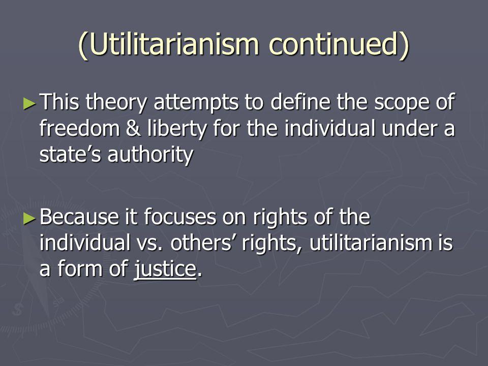 (Utilitarianism continued)
