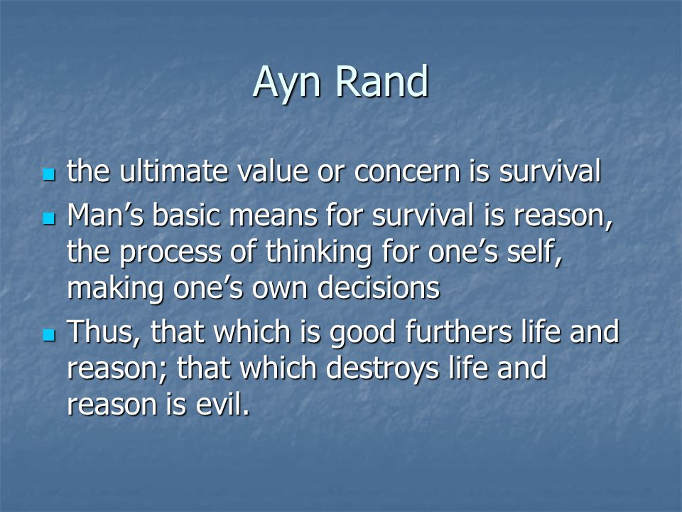 Ayn Rand the ultimate value or concern is survival