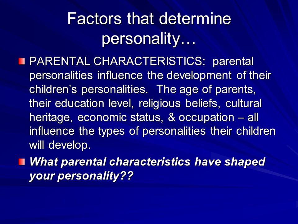 Factors that determine personality…
