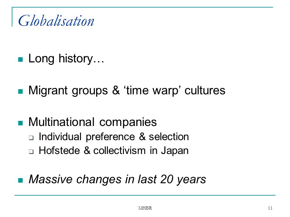 Globalisation Long history… Migrant groups & 'time warp' cultures