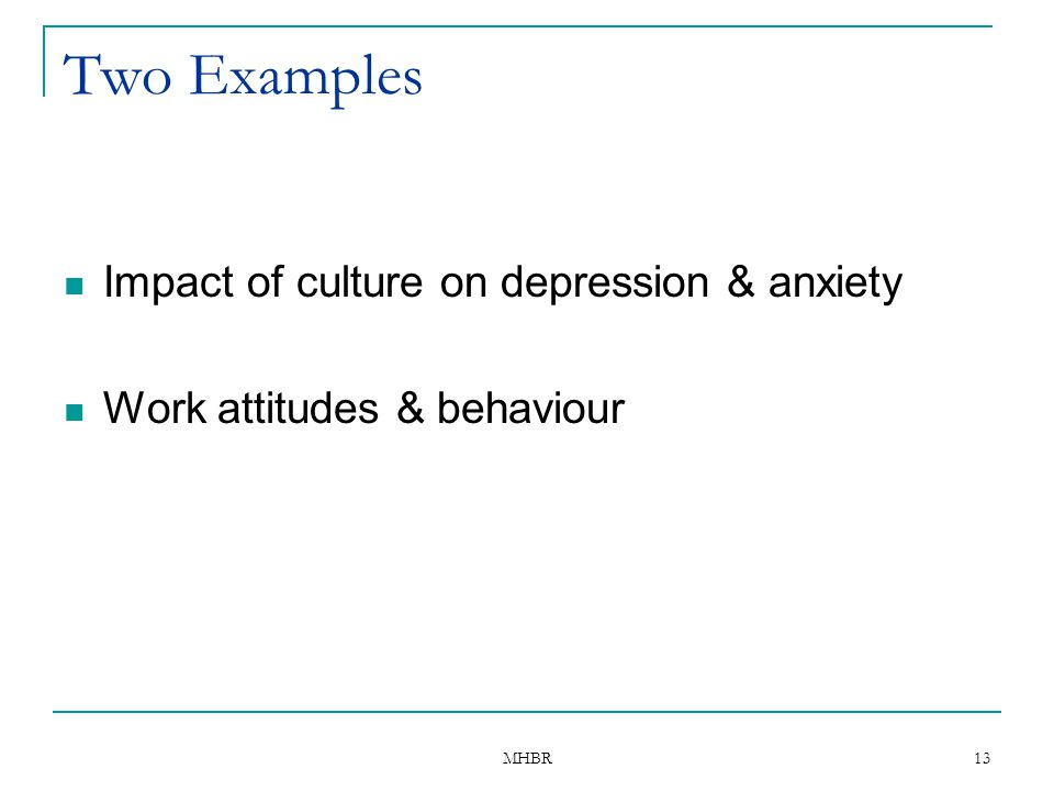 Two Examples Impact of culture on depression & anxiety