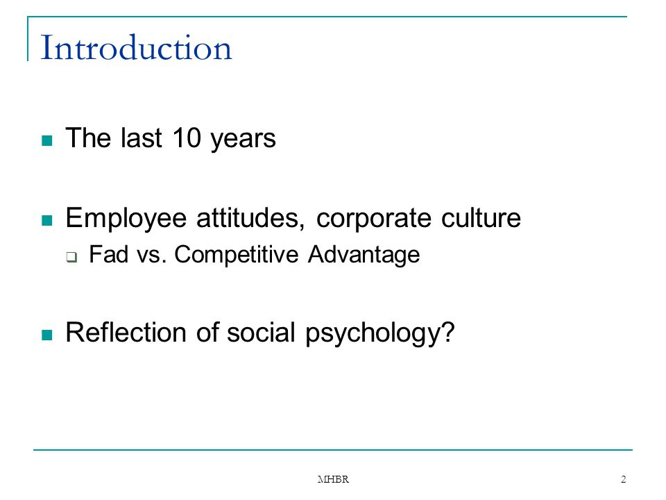 Introduction The last 10 years Employee attitudes, corporate culture