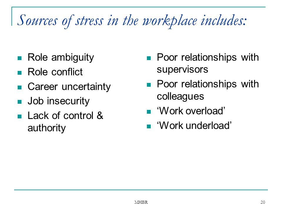 Sources of stress in the workplace includes: