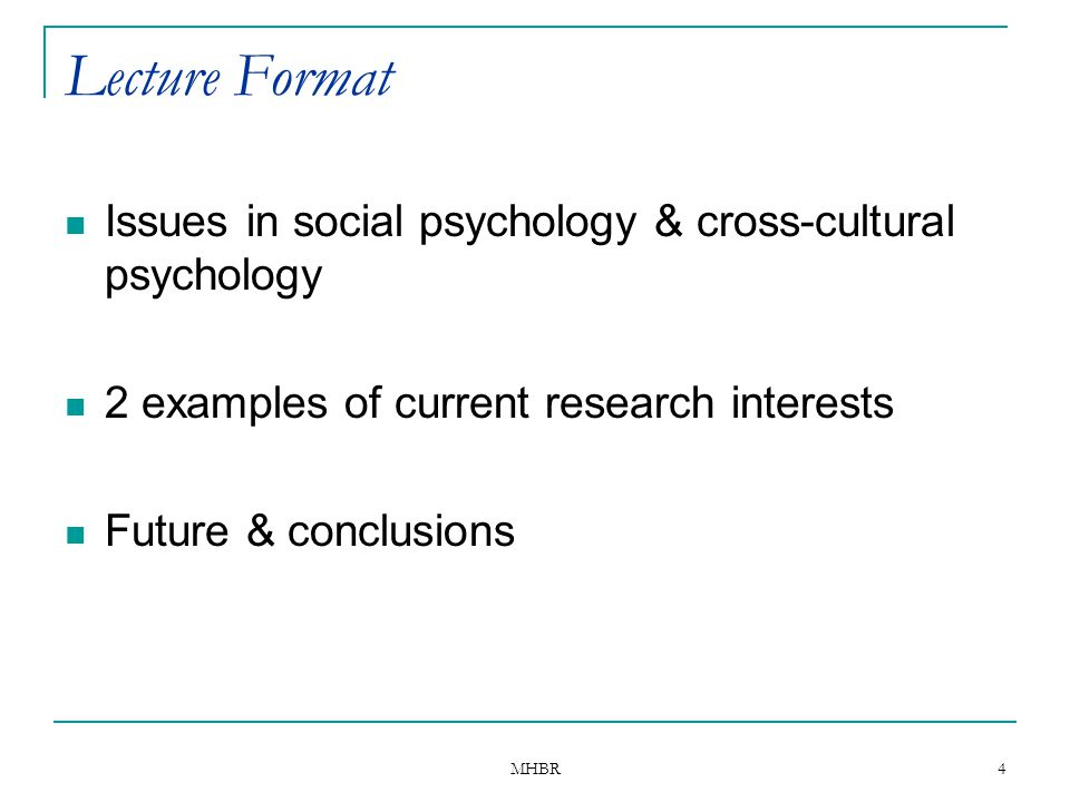 Lecture Format Issues in social psychology & cross-cultural psychology