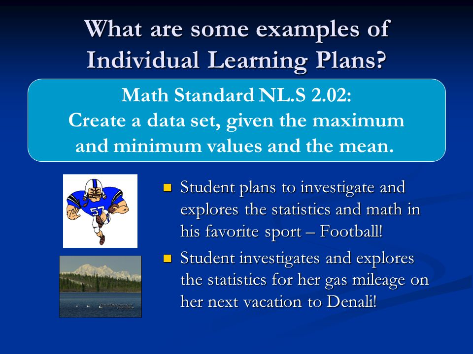What are some examples of Individual Learning Plans