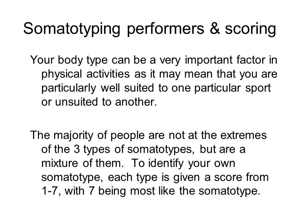 Somatotyping performers & scoring