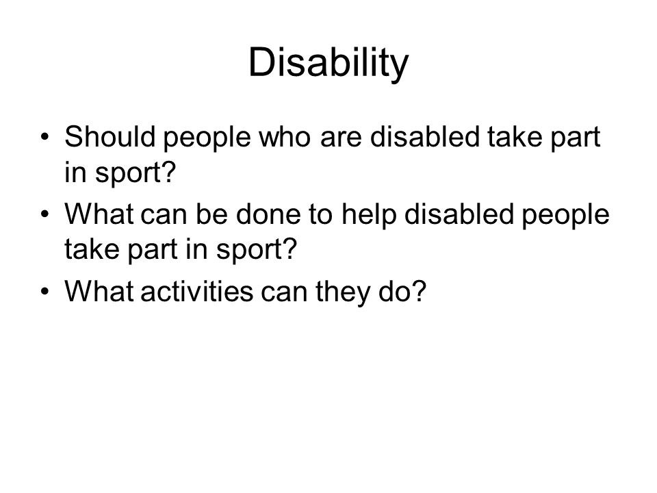 Disability Should people who are disabled take part in sport
