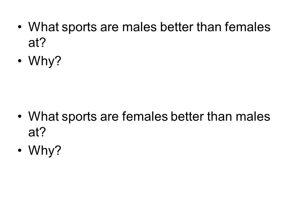 What sports are males better than females at