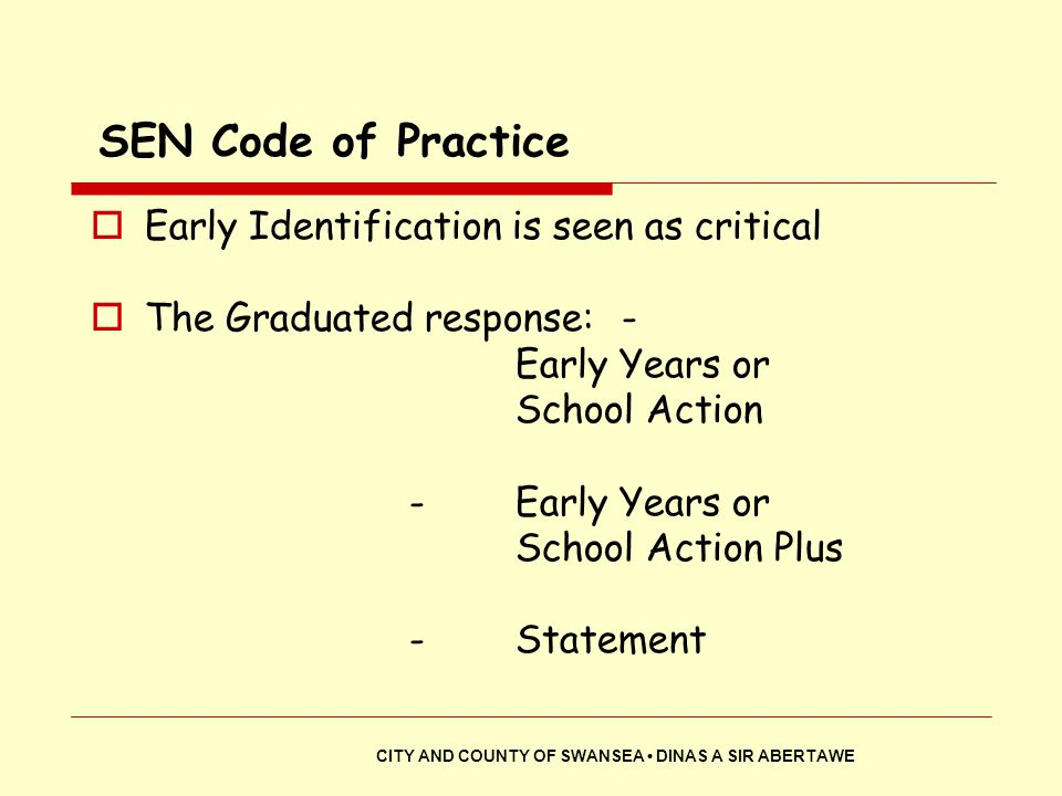 SEN Code of Practice Early Identification is seen as critical