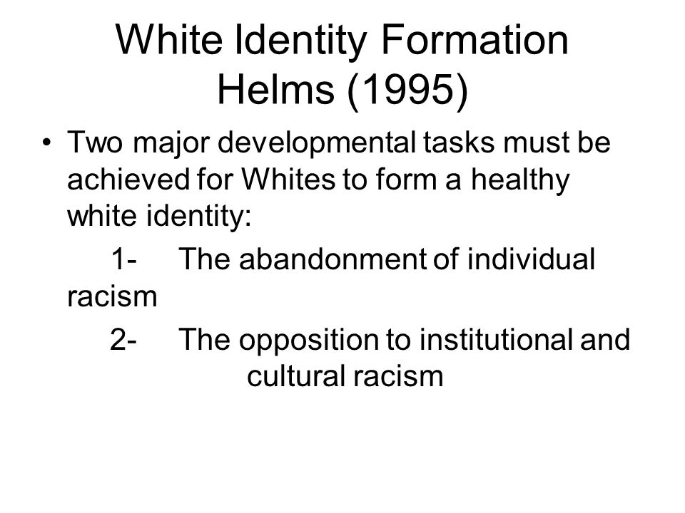 White Identity Formation Helms (1995)