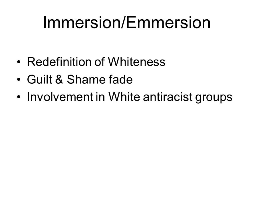 Immersion/Emmersion Redefinition of Whiteness Guilt & Shame fade