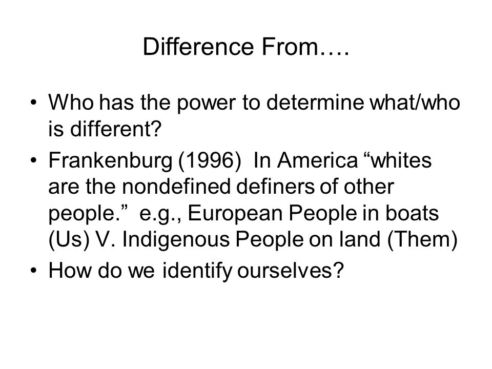 Difference From…. Who has the power to determine what/who is different