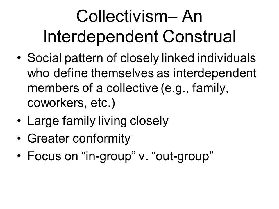 Collectivism– An Interdependent Construal