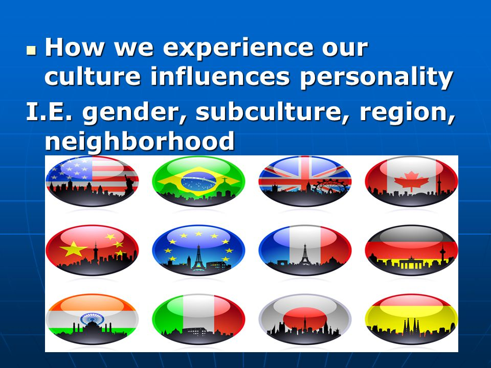 How we experience our culture influences personality