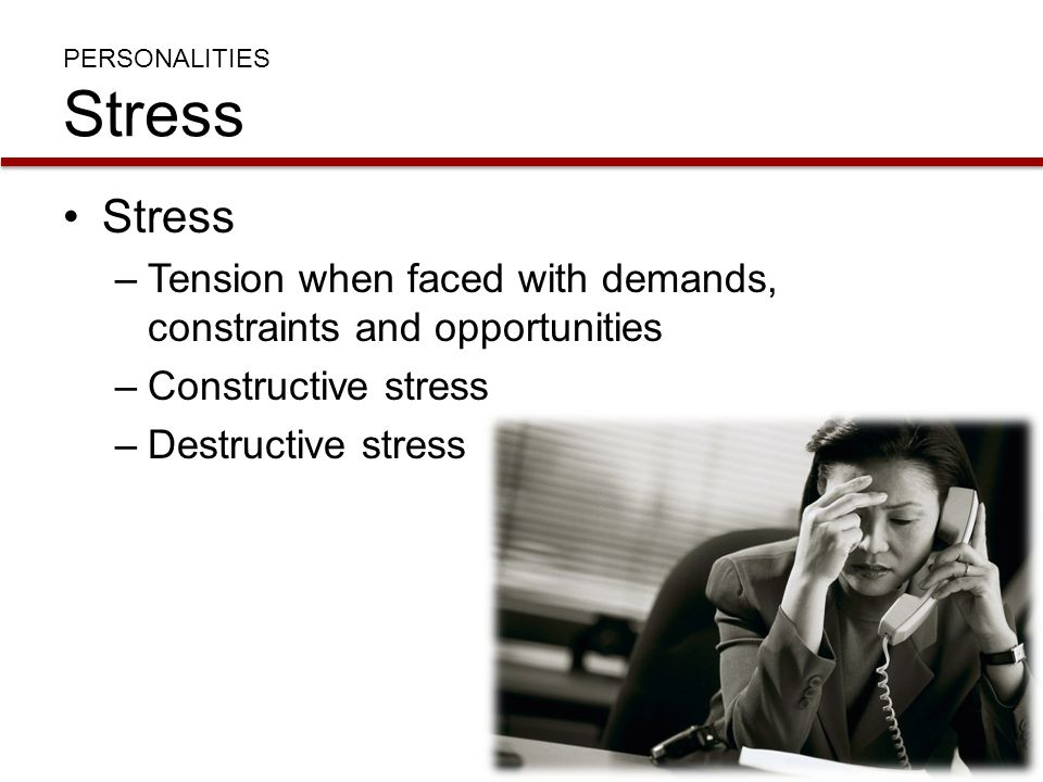 Stress Tension when faced with demands, constraints and opportunities