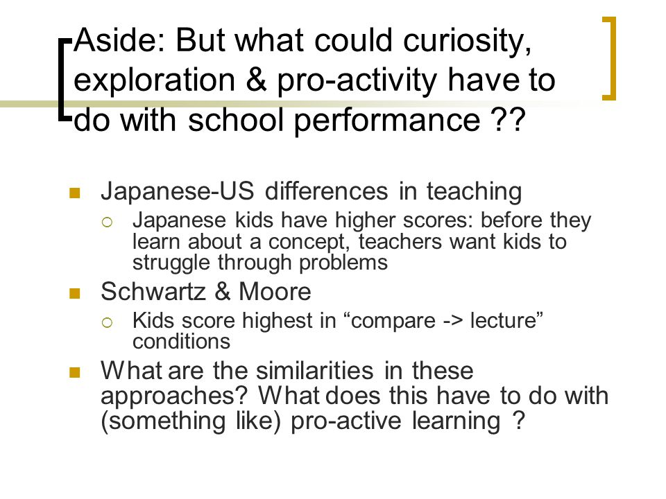 Aside: But what could curiosity, exploration & pro-activity have to do with school performance