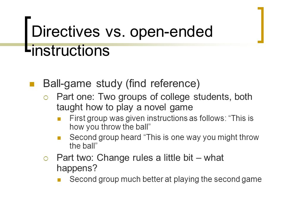 Directives vs. open-ended instructions