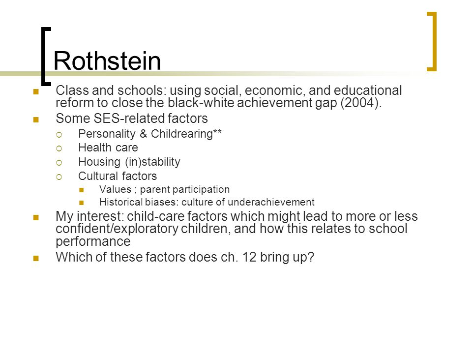 Rothstein Class and schools: using social, economic, and educational reform to close the black-white achievement gap (2004).