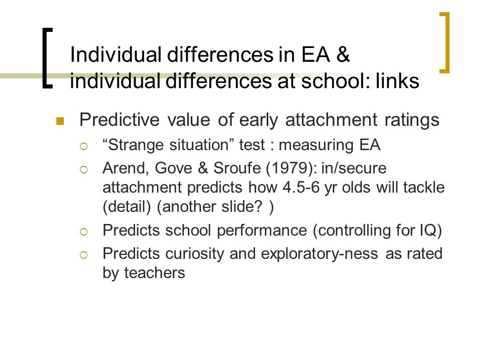 Individual differences in EA & individual differences at school: links