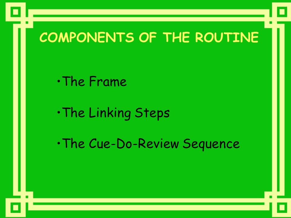 COMPONENTS OF THE ROUTINE