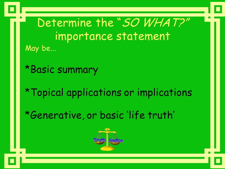 Determine the SO WHAT importance statement