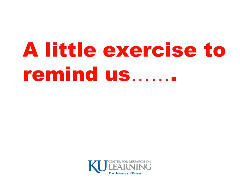 A little exercise to remind us…….