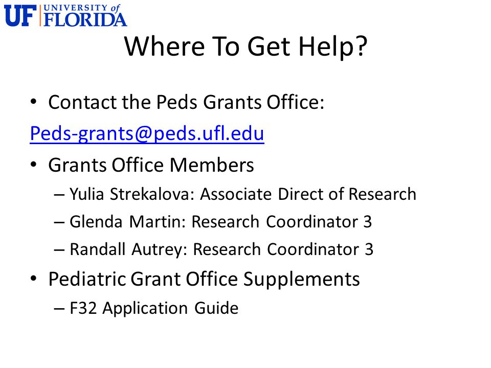 Where To Get Help Contact the Peds Grants Office: