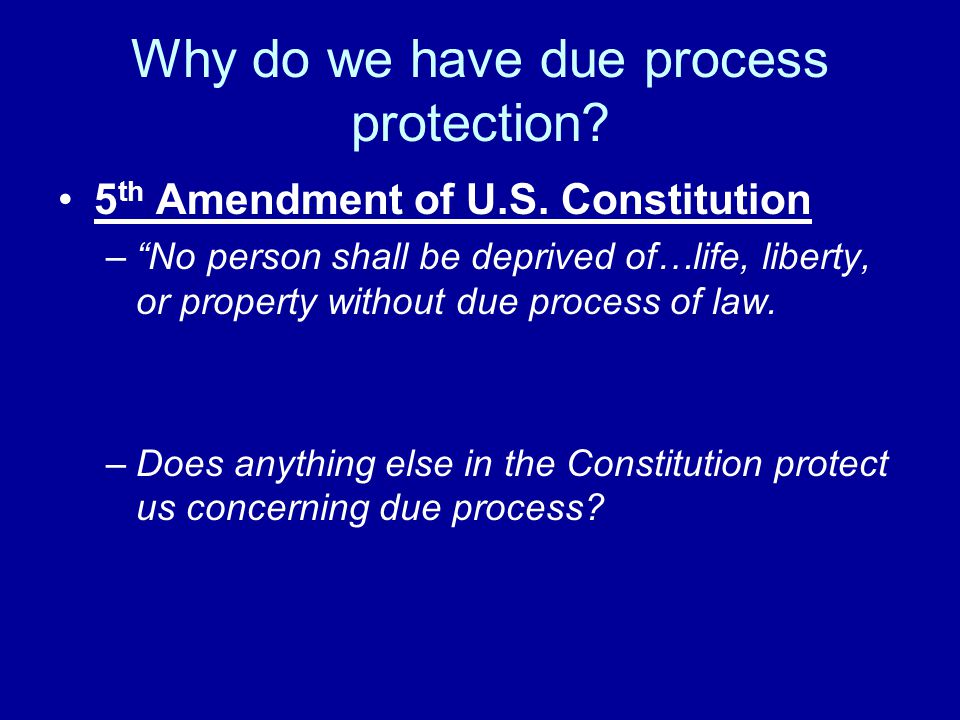 Why do we have due process protection