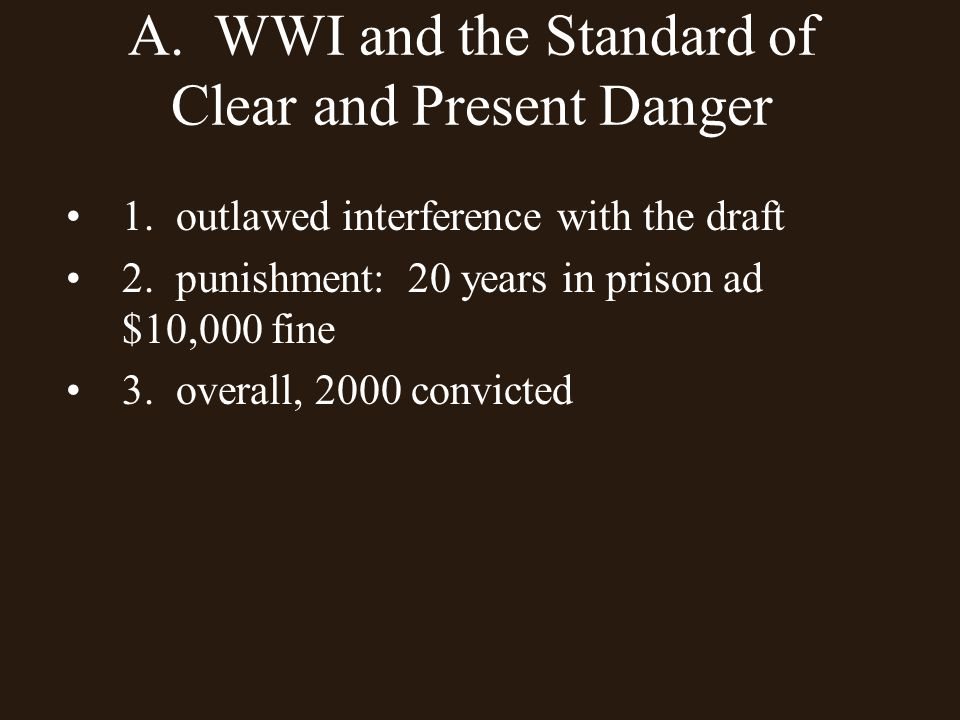 A. WWI and the Standard of Clear and Present Danger