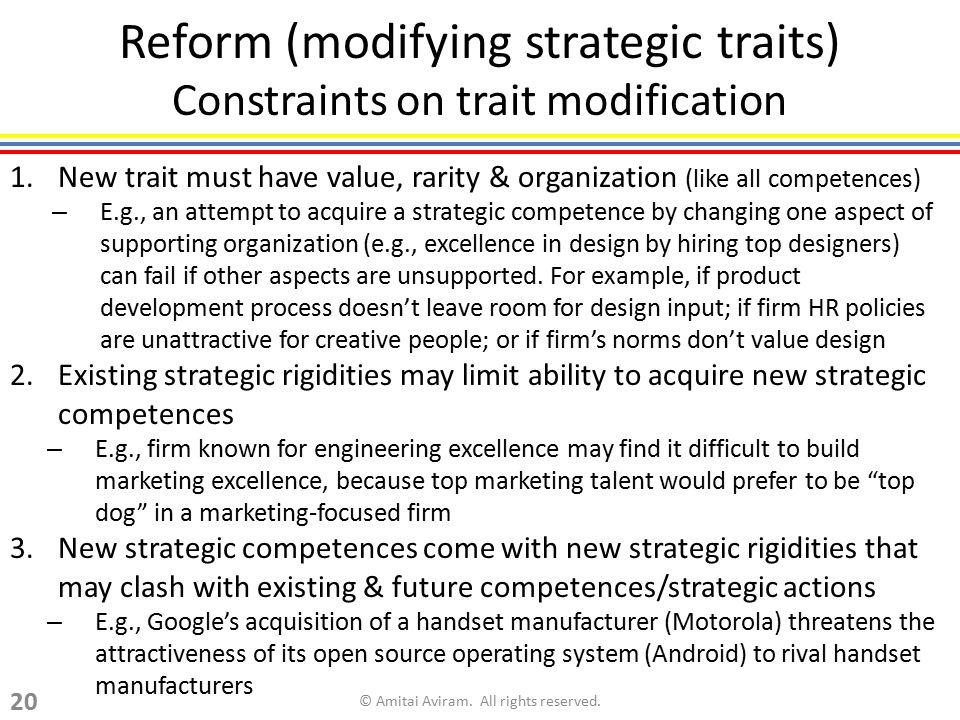 Reform (modifying strategic traits) Constraints on trait modification
