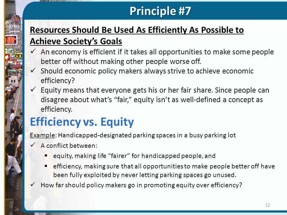 Principle #7 Efficiency vs. Equity